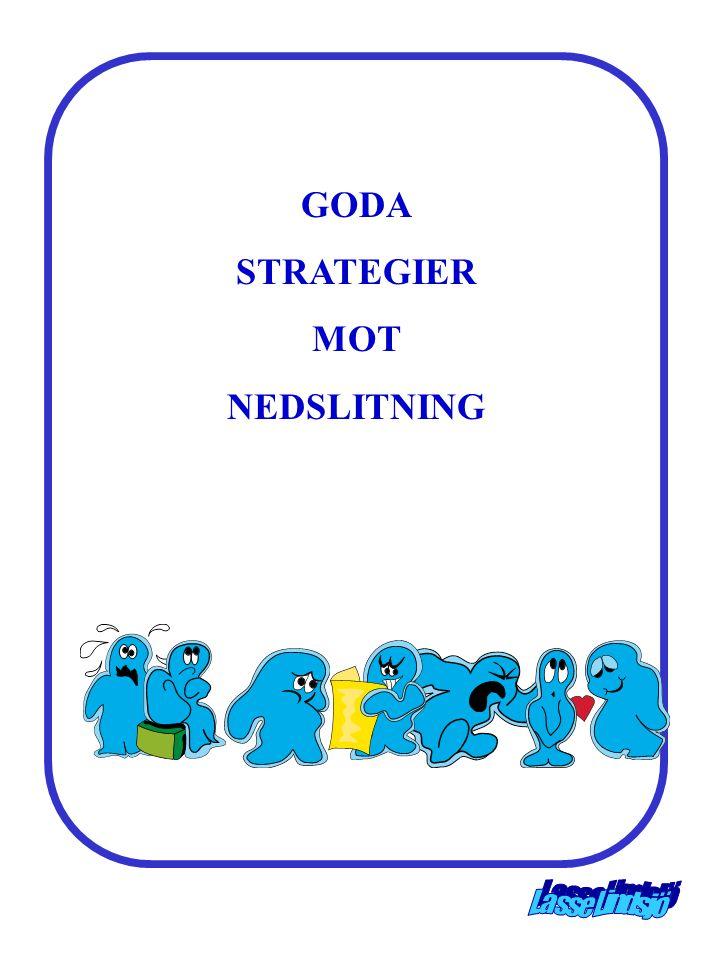 GODA STRATEGIER MOT NEDSLITNING