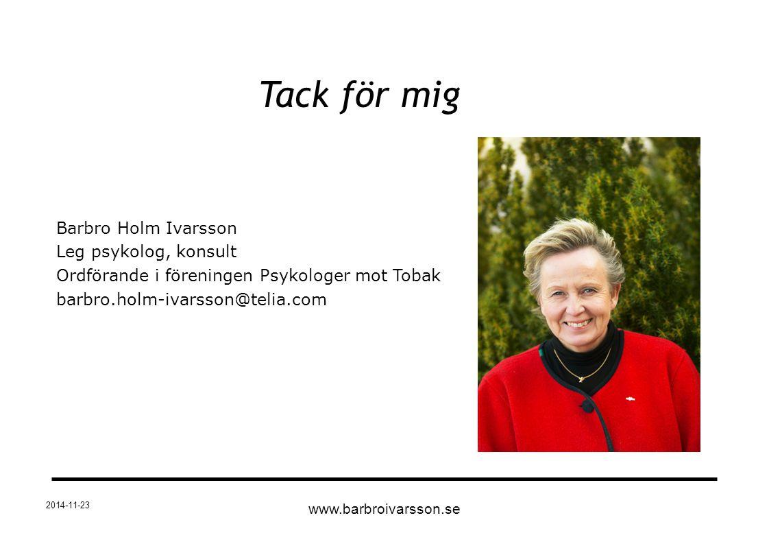 Tack för mig Barbro Holm Ivarsson Leg psykolog, konsult
