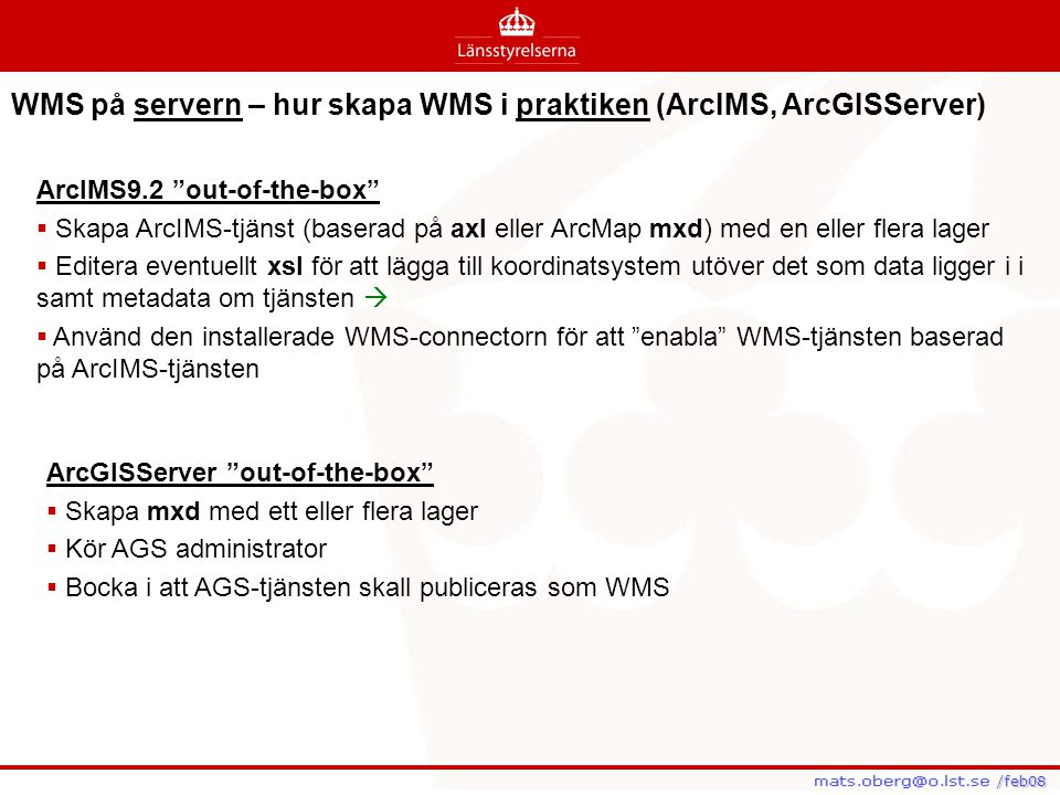 WMS på servern – hur skapa WMS i praktiken (ArcIMS, ArcGISServer)