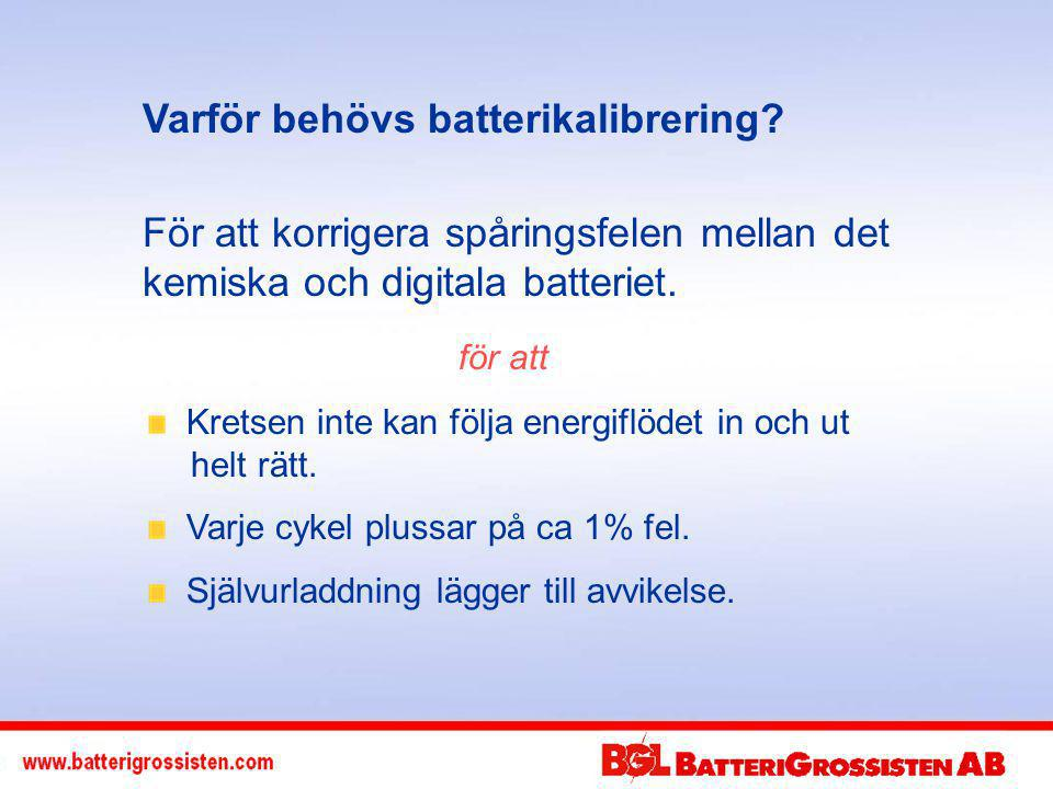 Varför behövs batterikalibrering