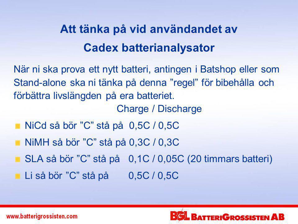 Att tänka på vid användandet av Cadex batterianalysator