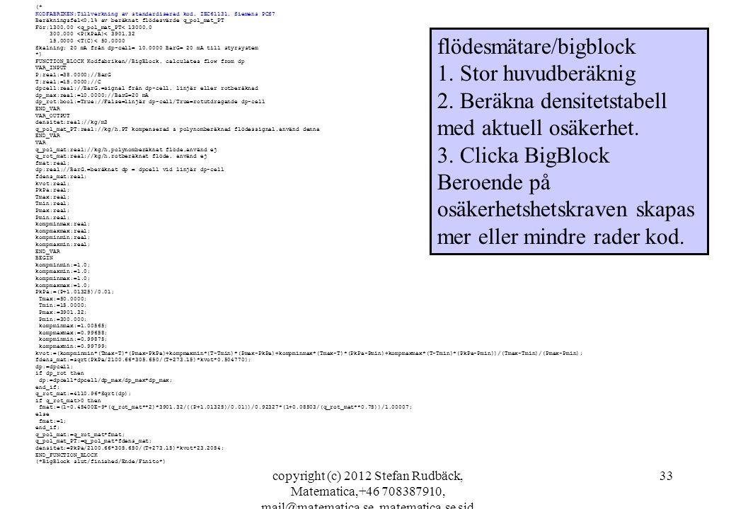 flödesmätare/bigblock 1. Stor huvudberäknig