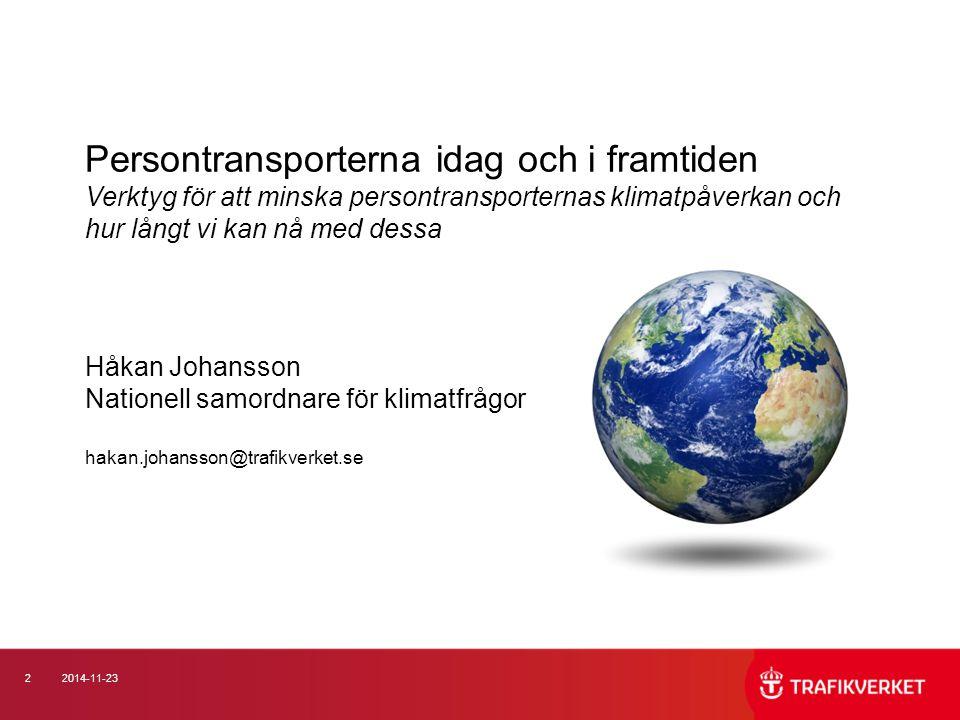 Persontransporterna idag och i framtiden Verktyg för att minska persontransporternas klimatpåverkan och hur långt vi kan nå med dessa
