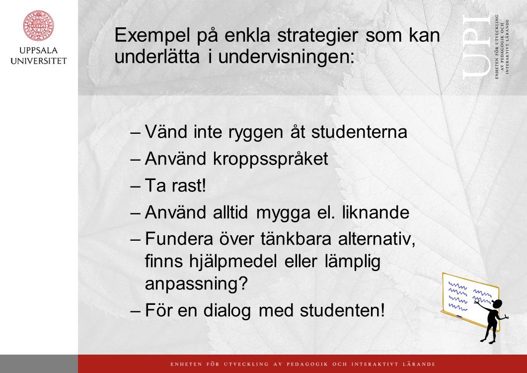 Exempel på enkla strategier som kan underlätta i undervisningen: