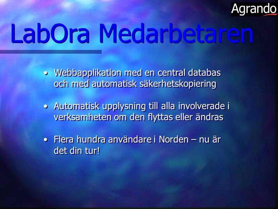 LabOra Medarbetaren Webbapplikation med en central databas och med automatisk säkerhetskopiering.
