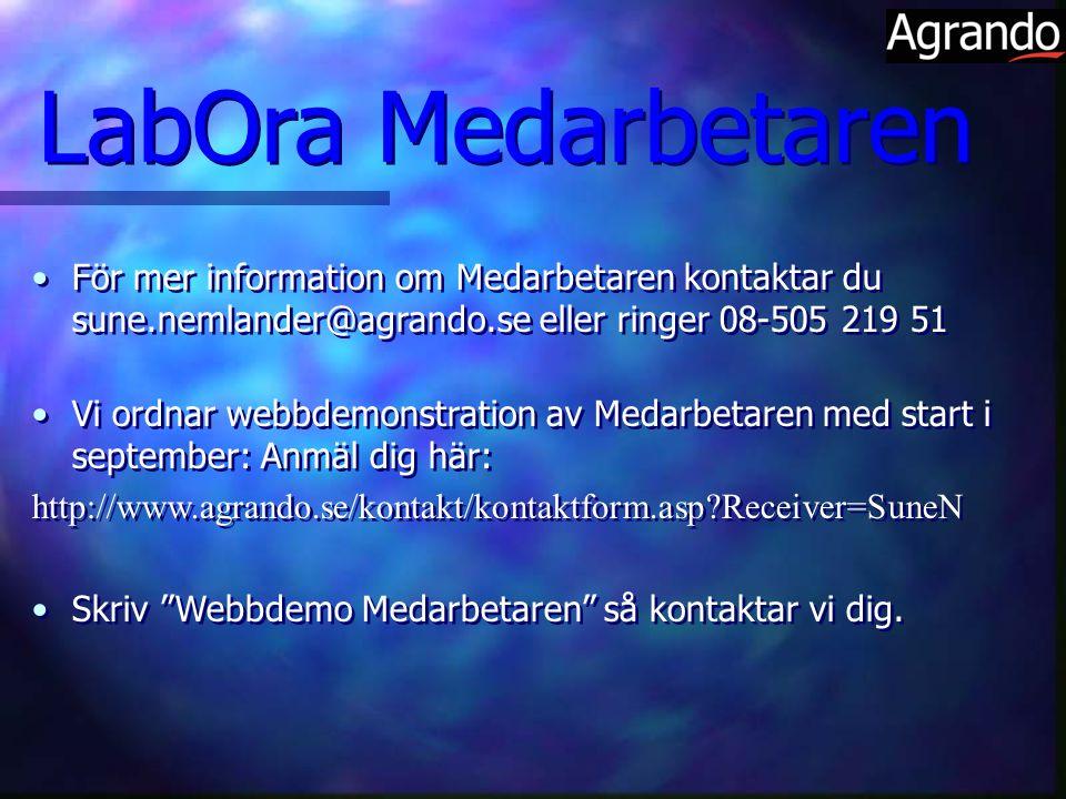 LabOra Medarbetaren För mer information om Medarbetaren kontaktar du sune.nemlander@agrando.se eller ringer 08-505 219 51.
