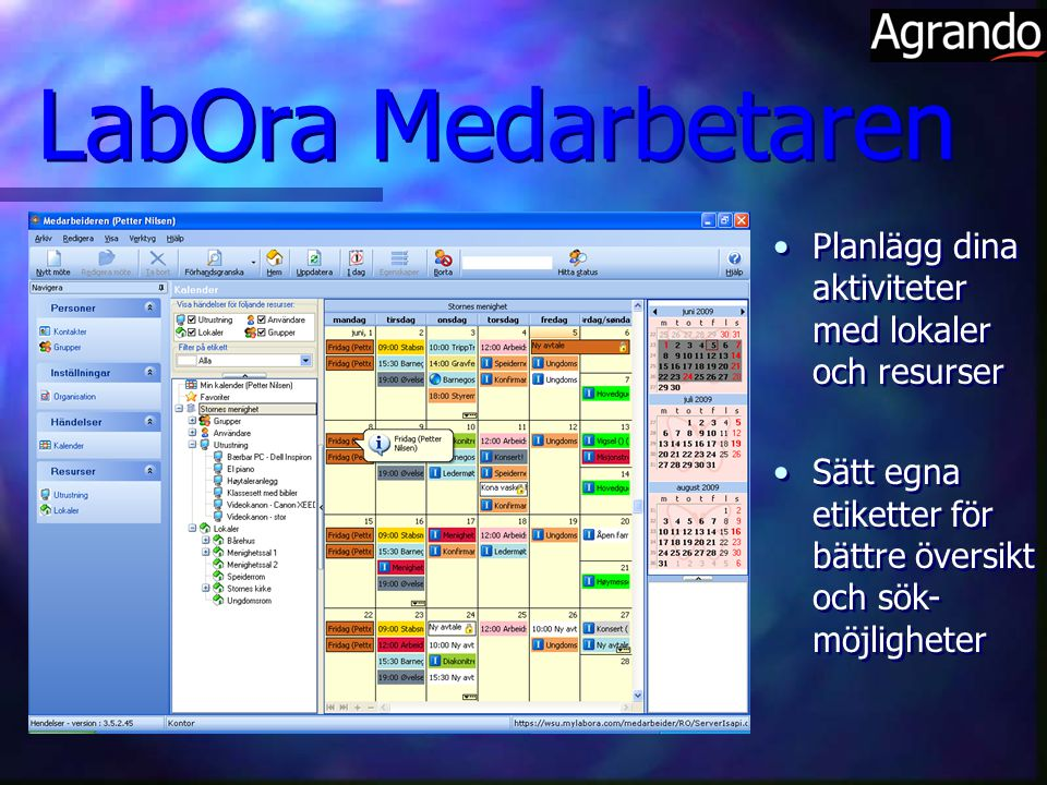 LabOra Medarbetaren Planlägg dina aktiviteter med lokaler och resurser