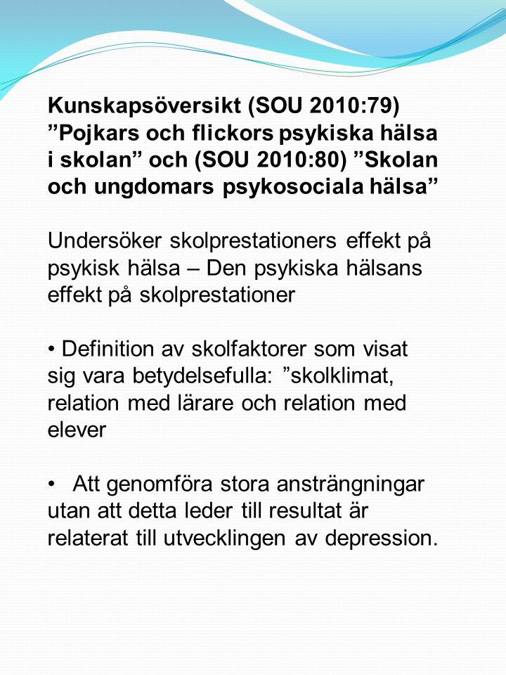Kunskapsöversikt (SOU 2010:79) Pojkars och flickors psykiska hälsa i skolan och (SOU 2010:80) Skolan och ungdomars psykosociala hälsa
