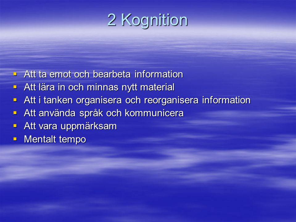 2 Kognition Att ta emot och bearbeta information