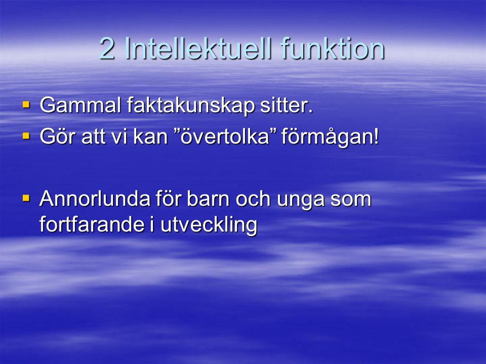 2 Intellektuell funktion