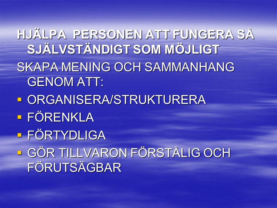 HJÄLPA PERSONEN ATT FUNGERA SÅ SJÄLVSTÄNDIGT SOM MÖJLIGT