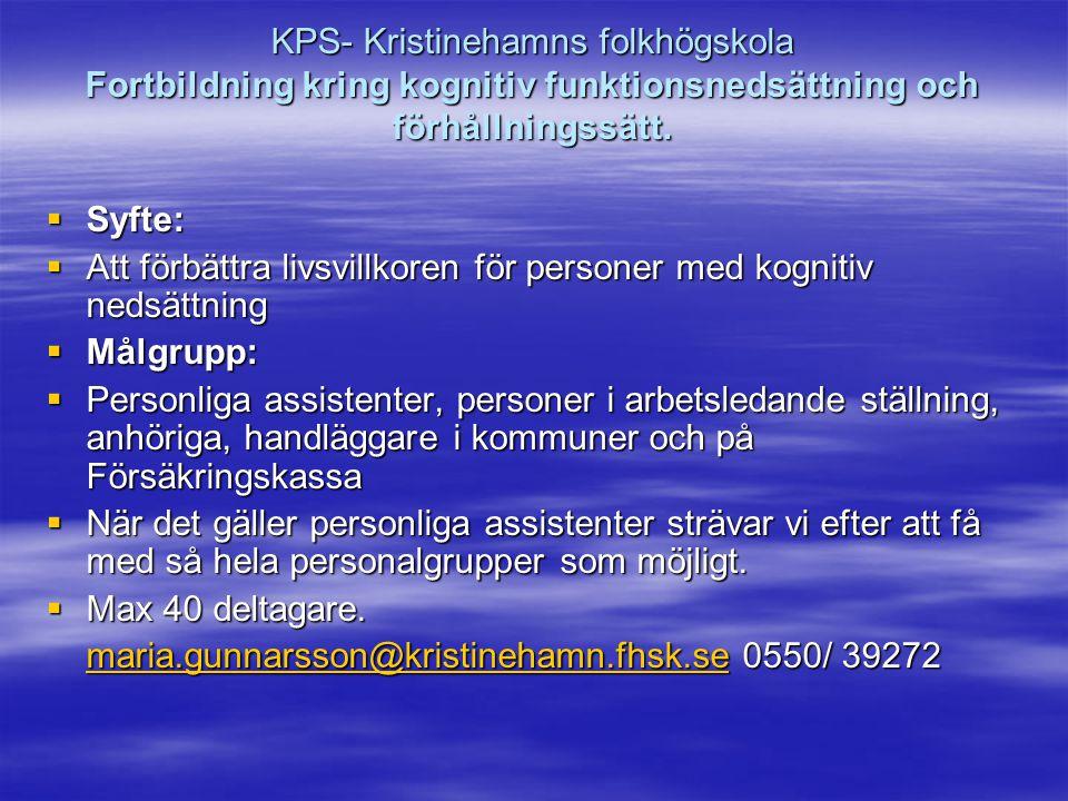KPS- Kristinehamns folkhögskola Fortbildning kring kognitiv funktionsnedsättning och förhållningssätt.