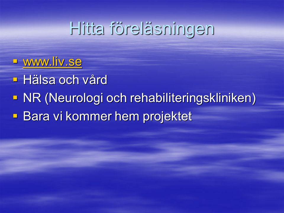 Hitta föreläsningen www.liv.se Hälsa och vård