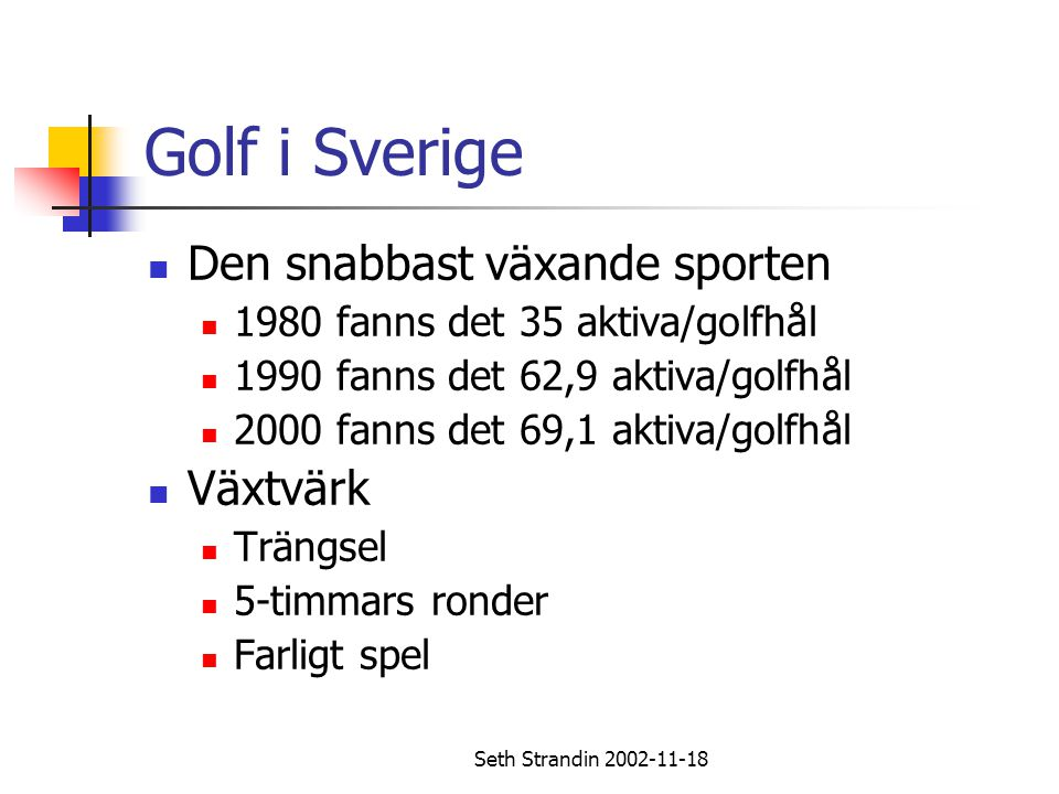 Golf i Sverige Den snabbast växande sporten Växtvärk