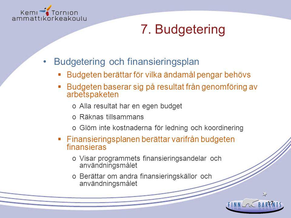 7. Budgetering Budgetering och finansieringsplan