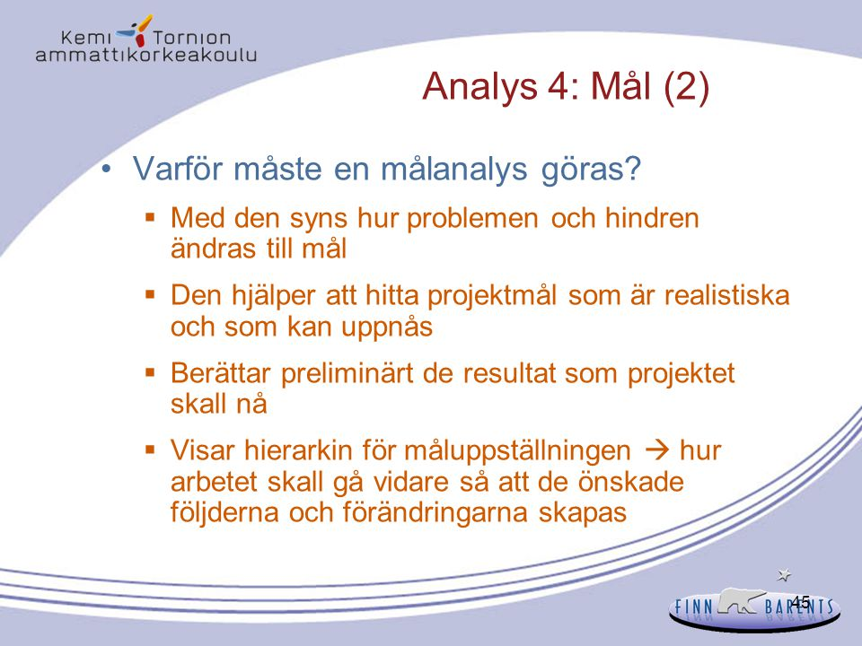 Analys 4: Mål (2) Varför måste en målanalys göras