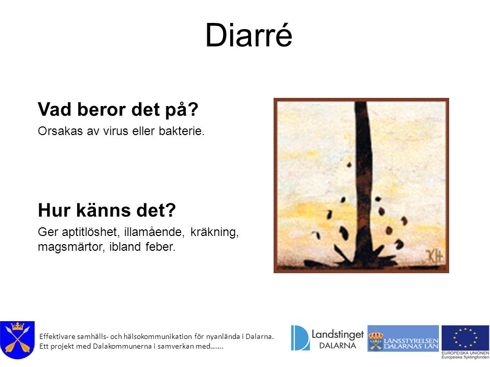 Diarré Vad beror det på Hur känns det