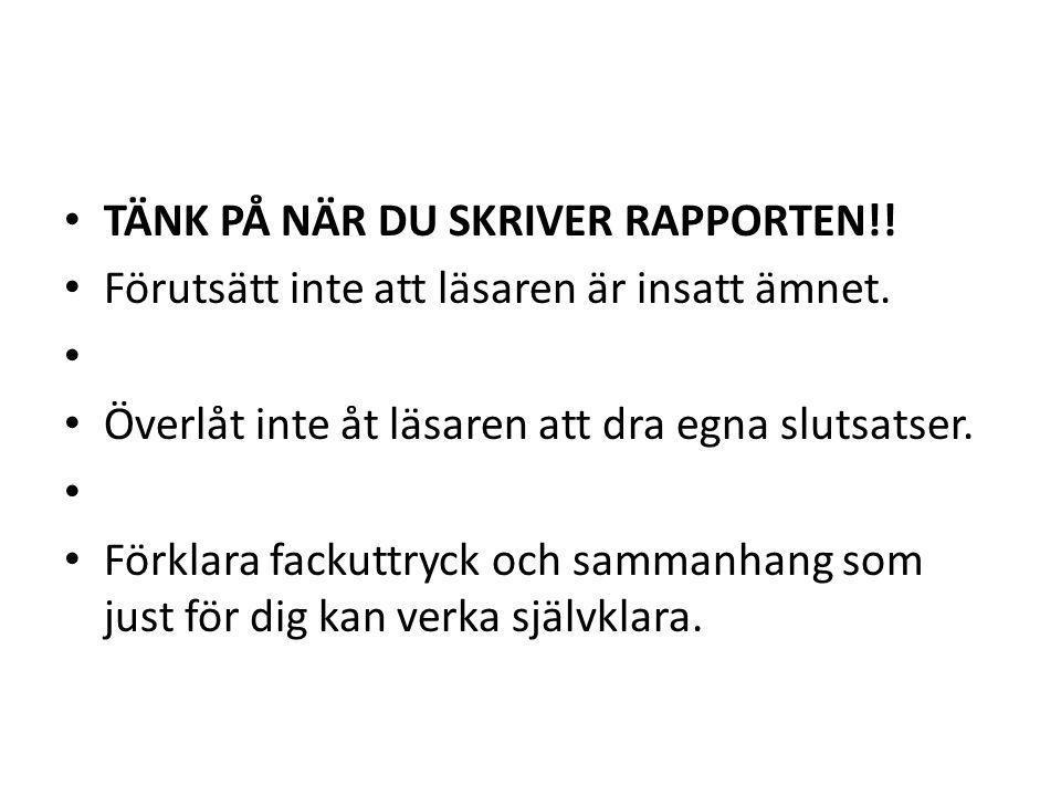 TÄNK PÅ NÄR DU SKRIVER RAPPORTEN!!