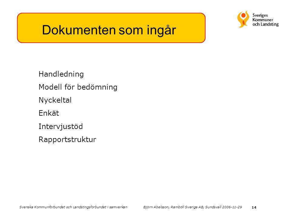 Dokumenten som ingår Handledning Modell för bedömning Nyckeltal Enkät