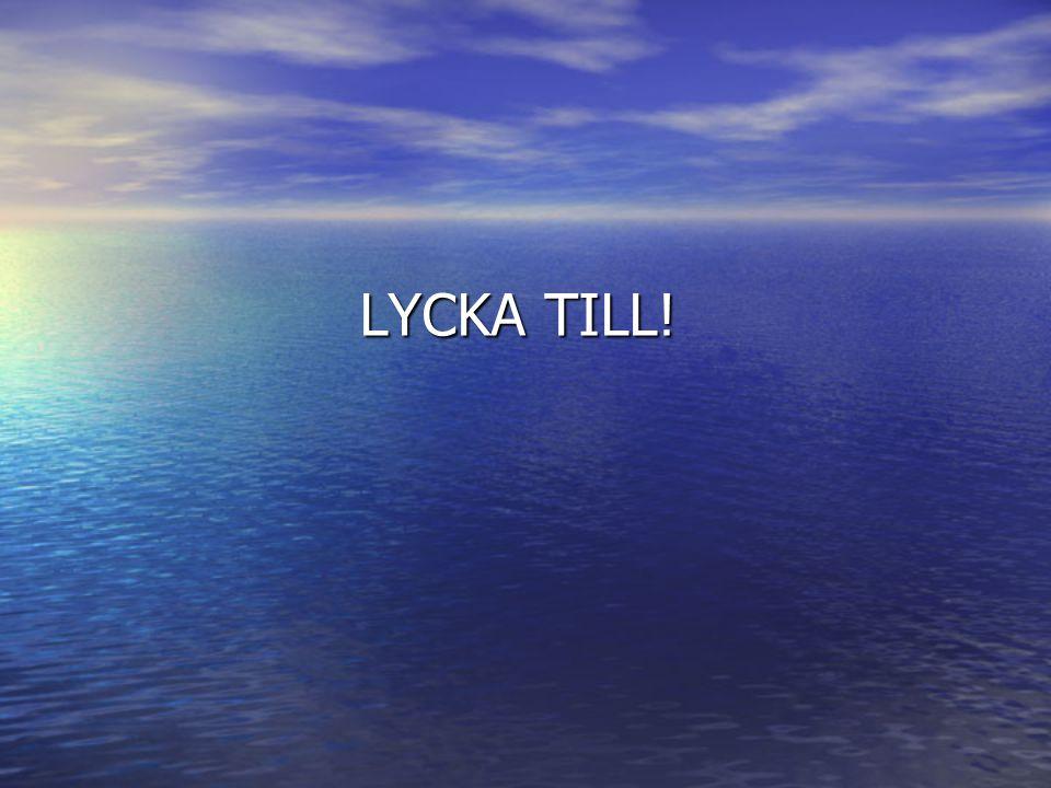 LYCKA TILL!