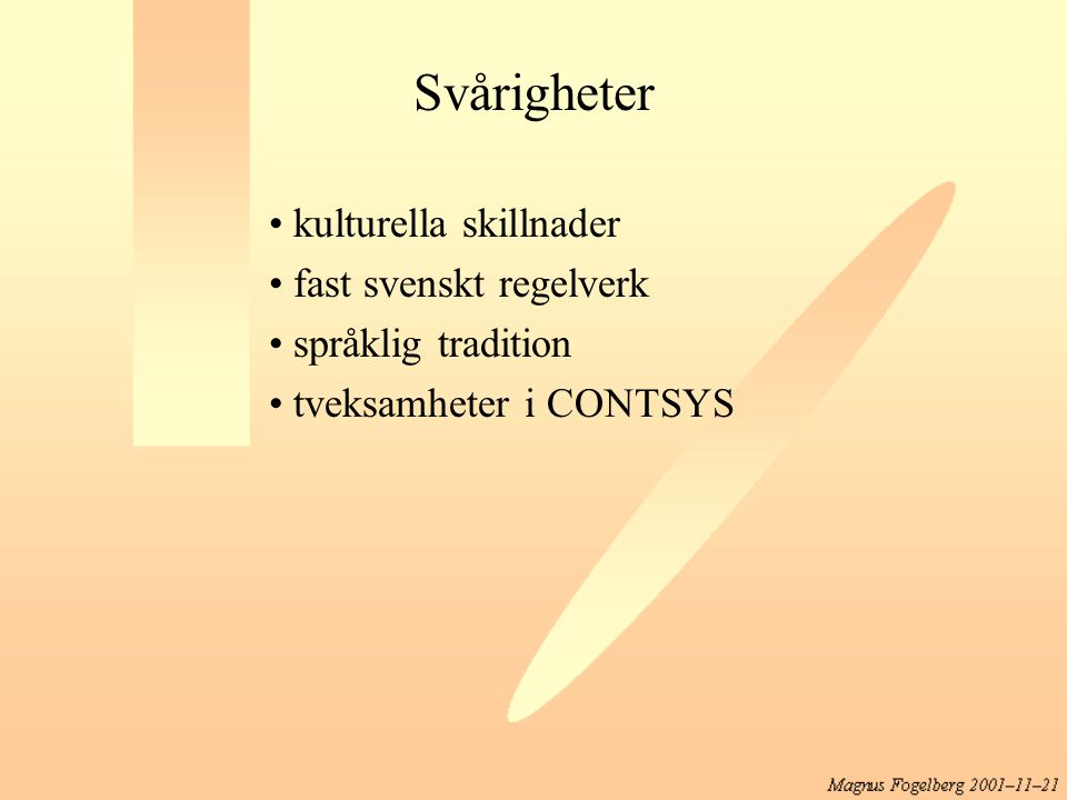 Svårigheter kulturella skillnader fast svenskt regelverk