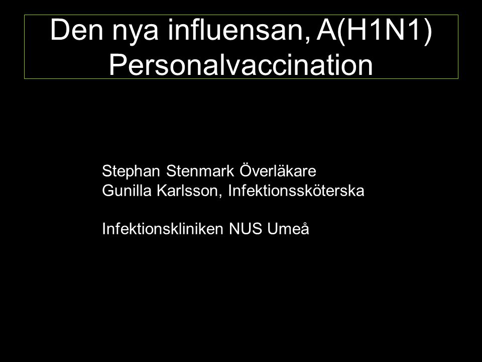 Den nya influensan, A(H1N1) Personalvaccination