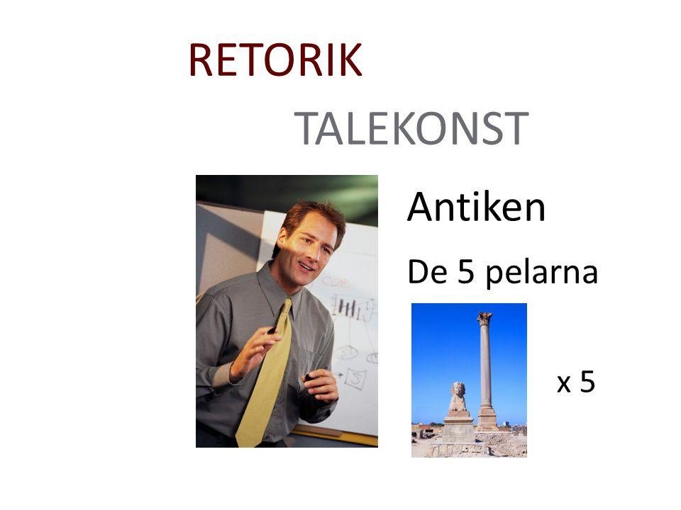 RETORIK TALEKONST Antiken De 5 pelarna x 5
