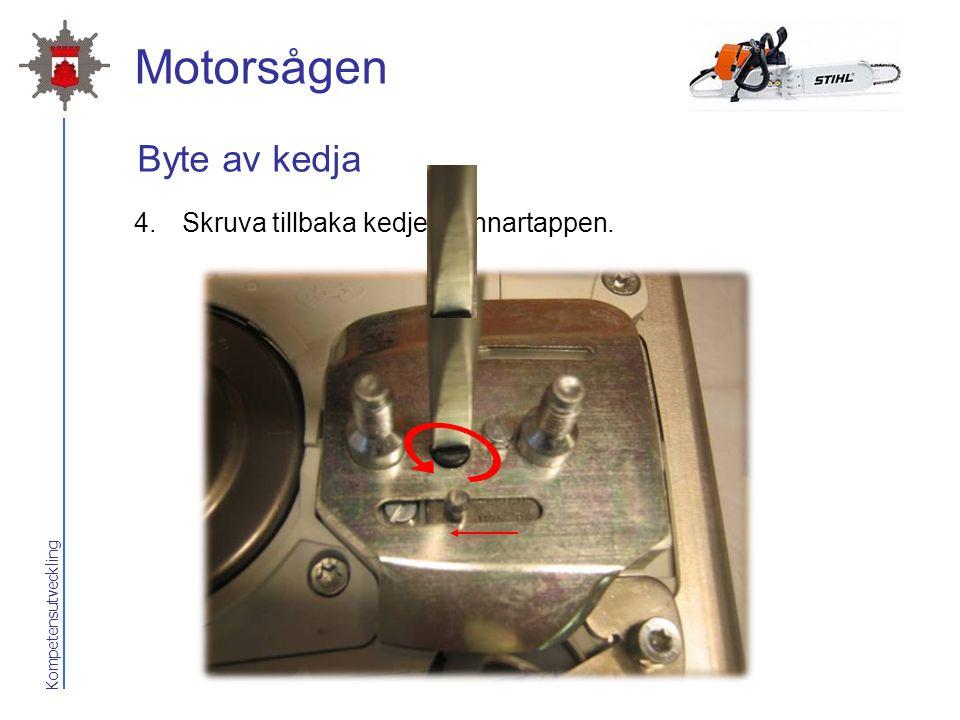 Motorsågen Byte av kedja Skruva tillbaka kedjespännartappen.