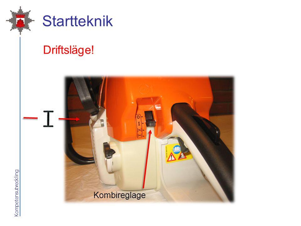 Startteknik Driftsläge! Kombireglage 2017-04-07