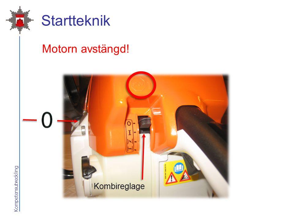 Startteknik Motorn avstängd! Kombireglage 2017-04-07