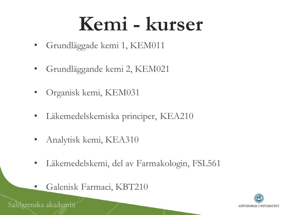 Kemi - kurser Grundläggade kemi 1, KEM011 Grundläggande kemi 2, KEM021