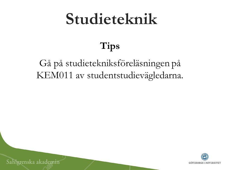 Gå på studietekniksföreläsningen på KEM011 av studentstudievägledarna.