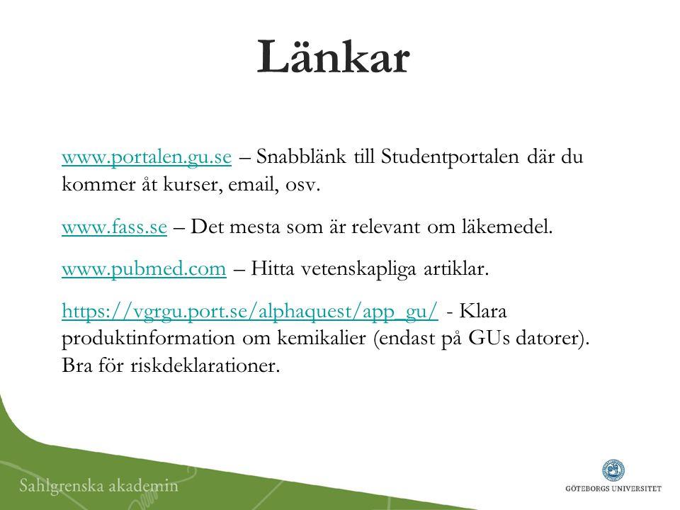 Länkar www.portalen.gu.se – Snabblänk till Studentportalen där du kommer åt kurser, email, osv.