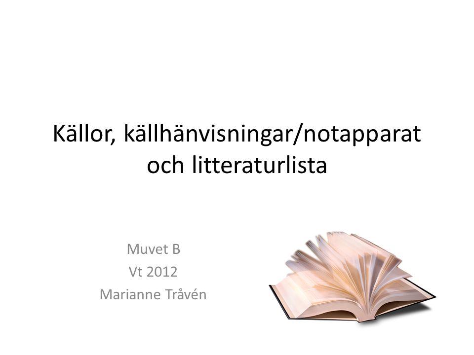 Källor, källhänvisningar/notapparat och litteraturlista
