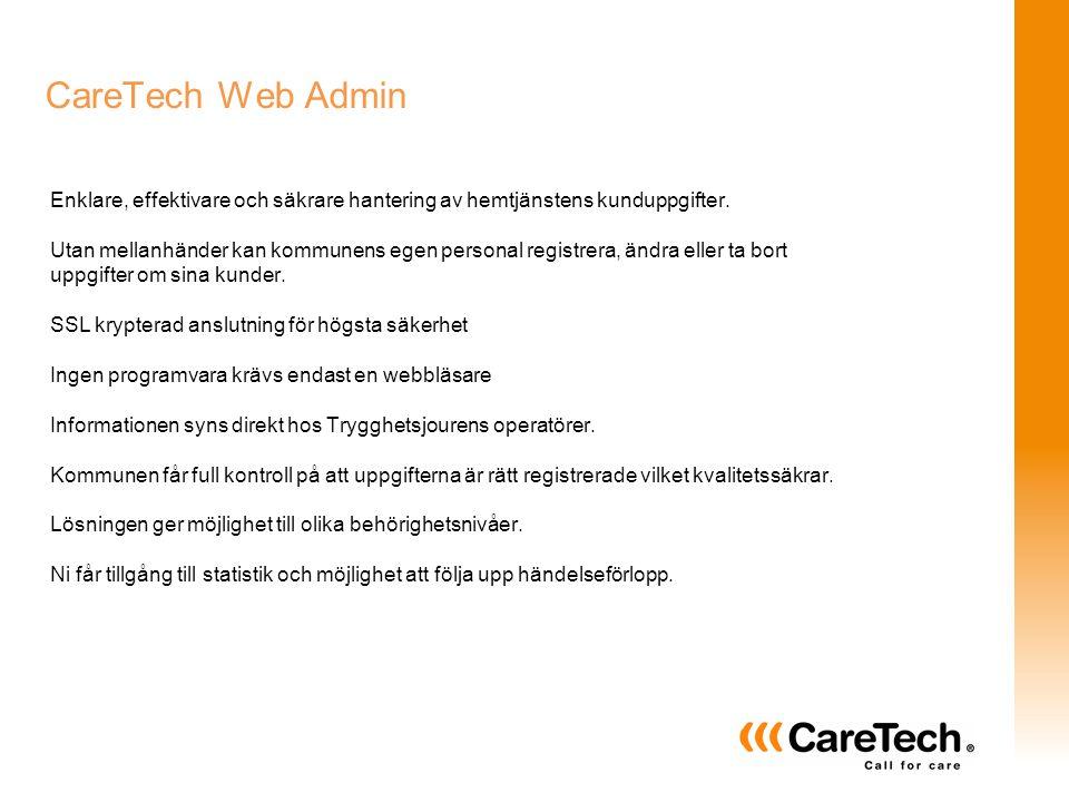 CareTech Web Admin Enklare, effektivare och säkrare hantering av hemtjänstens kunduppgifter.