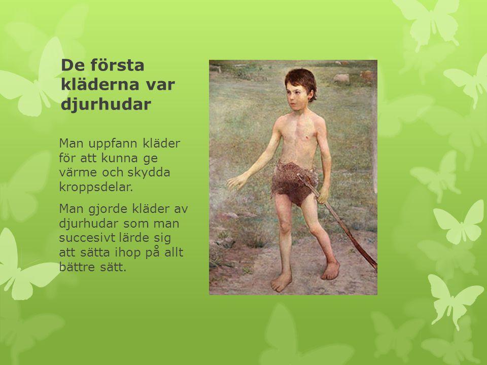 De första kläderna var djurhudar