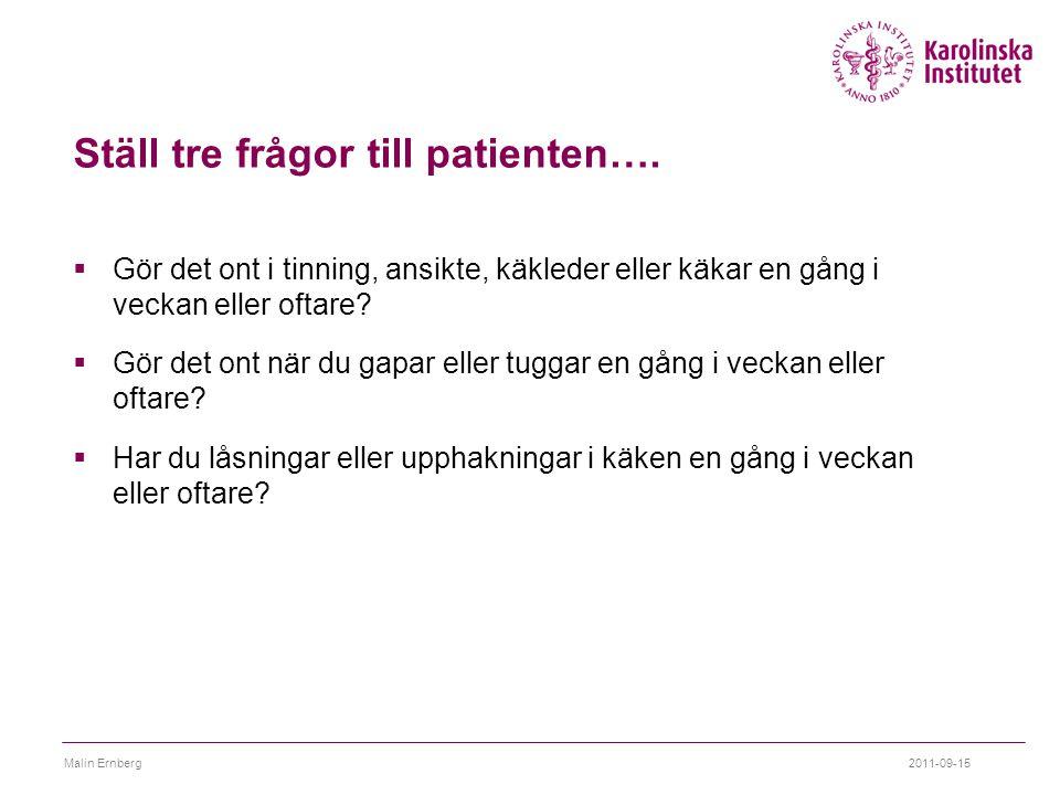 Ställ tre frågor till patienten….