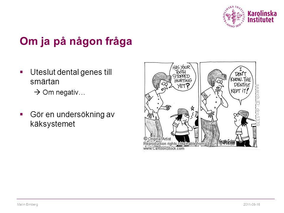 Om ja på någon fråga Uteslut dental genes till smärtan