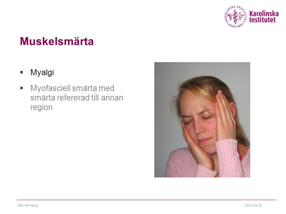 Muskelsmärta Myalgi. Myofasciell smärta med smärta refererad till annan region. Malin Ernberg.