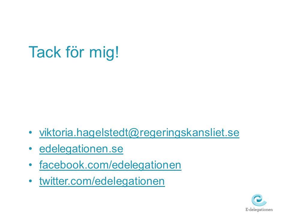 Tack för mig! viktoria.hagelstedt@regeringskansliet.se