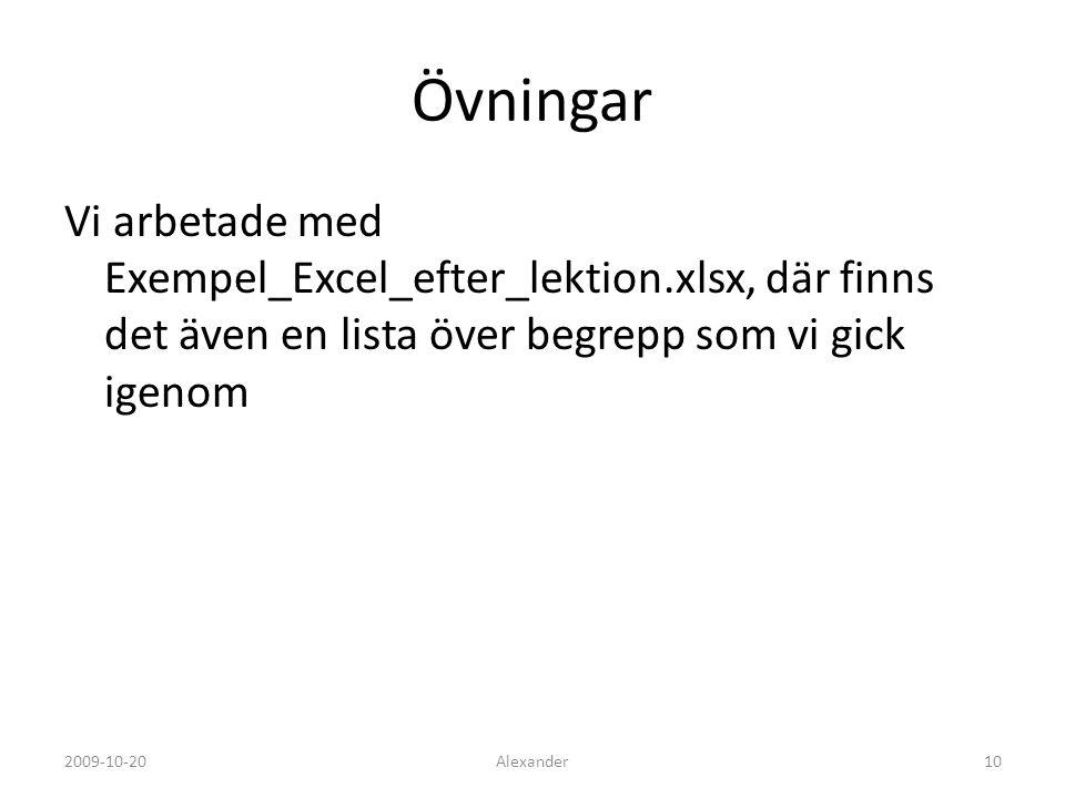 Övningar Vi arbetade med Exempel_Excel_efter_lektion.xlsx, där finns det även en lista över begrepp som vi gick igenom.