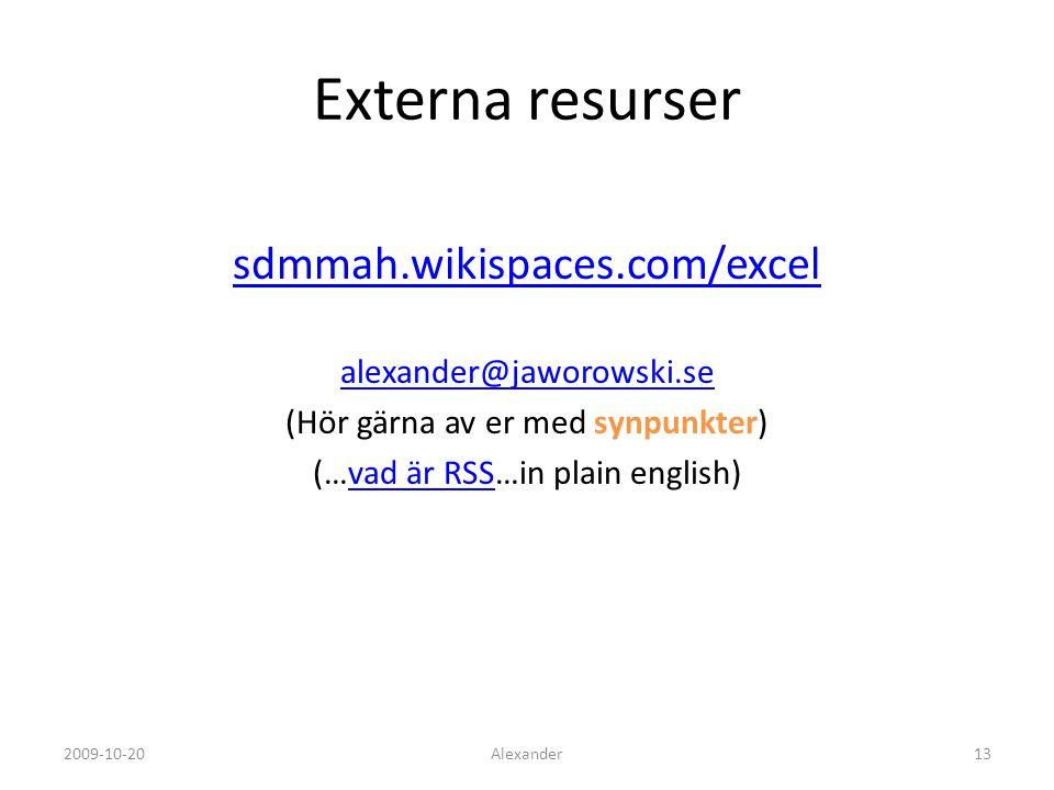 Externa resurser sdmmah.wikispaces.com/excel alexander@jaworowski.se