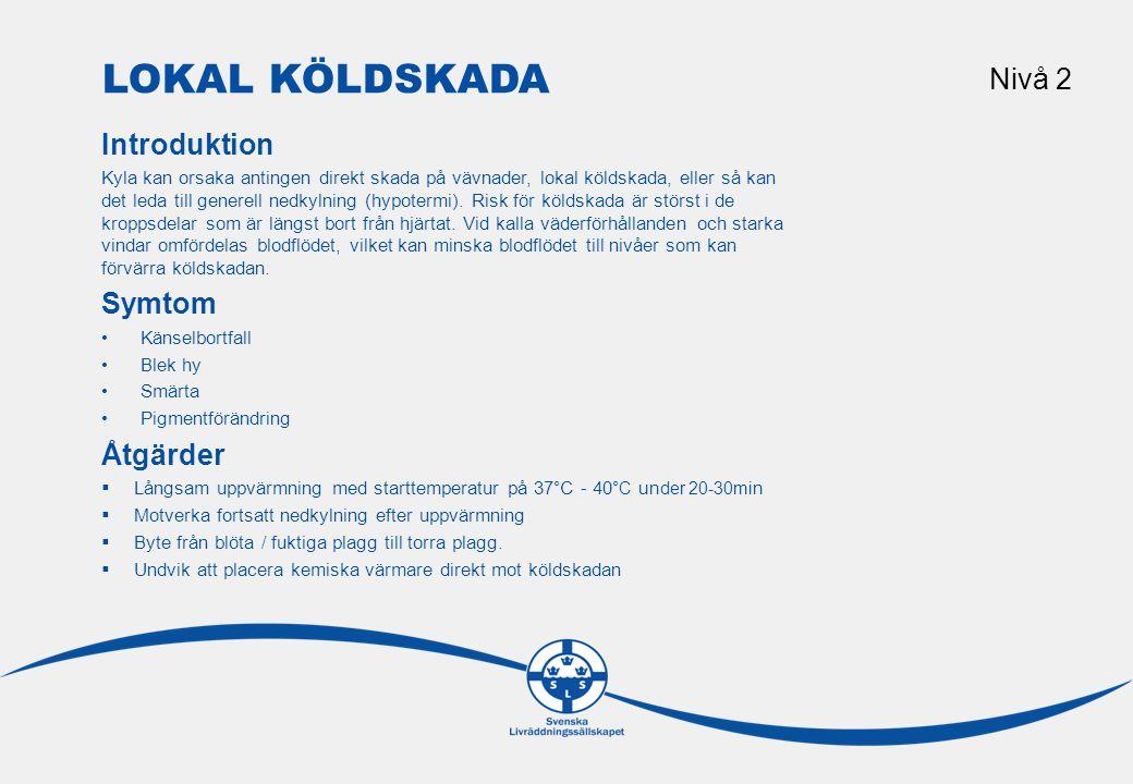 Lokal köldskada Nivå 2 Introduktion Symtom Åtgärder Riktlinjer