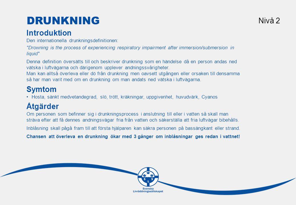 Drunkning Nivå 2 Introduktion Symtom Åtgärder Riktlinjer