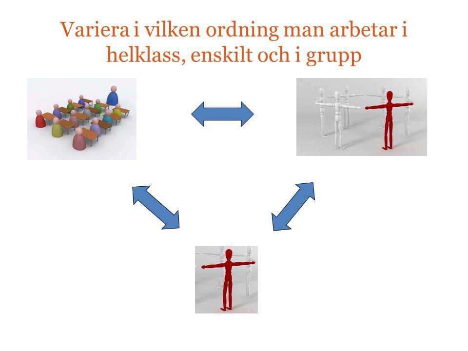 Variera i vilken ordning man arbetar i helklass, enskilt och i grupp