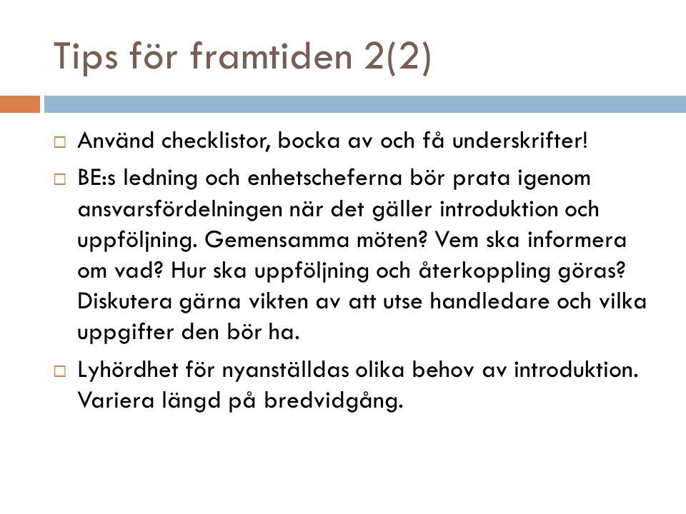 Tips för framtiden 2(2) Använd checklistor, bocka av och få underskrifter!