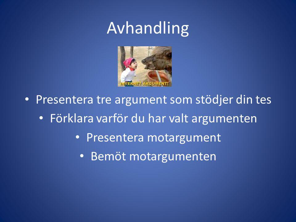 Avhandling Presentera tre argument som stödjer din tes