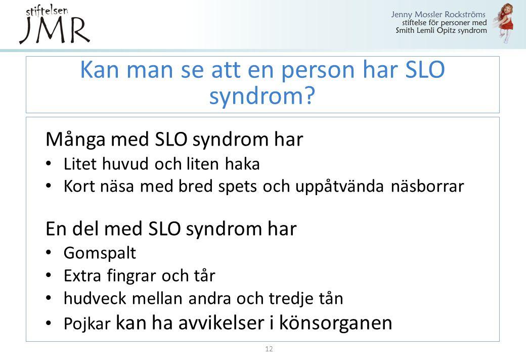 Kan man se att en person har SLO syndrom
