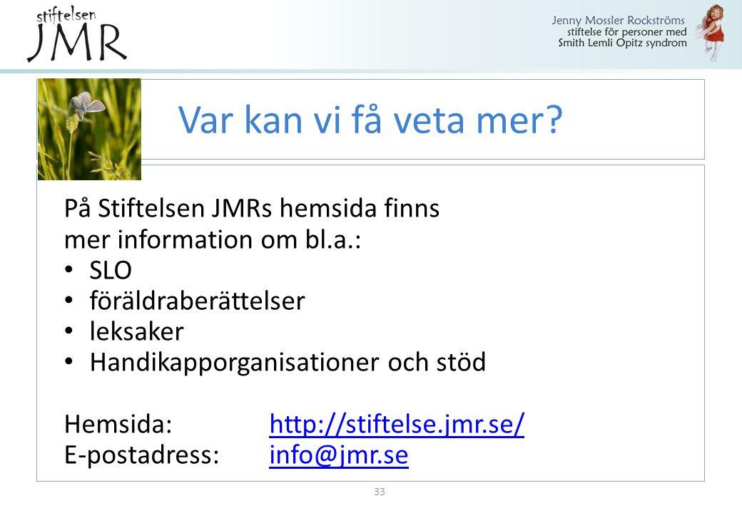 Var kan vi få veta mer På Stiftelsen JMRs hemsida finns