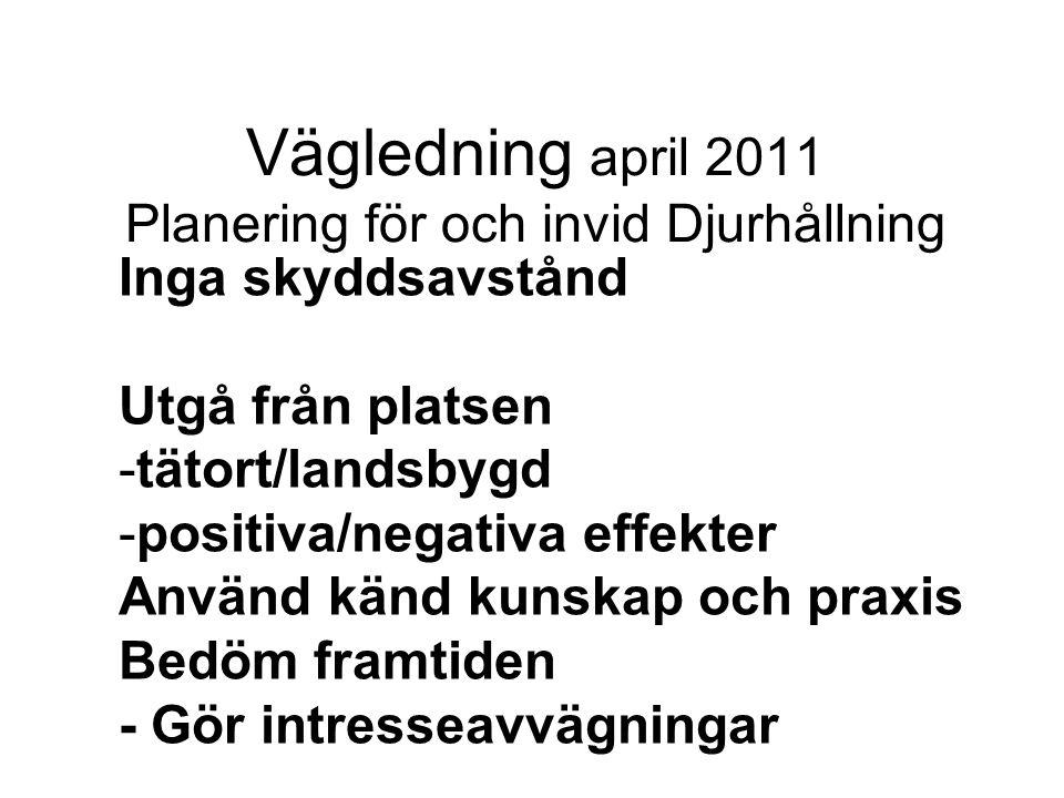 Vägledning april 2011 Planering för och invid Djurhållning